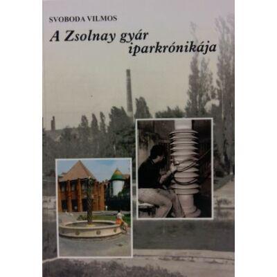 A Zsolnay gyár iparkrónikája